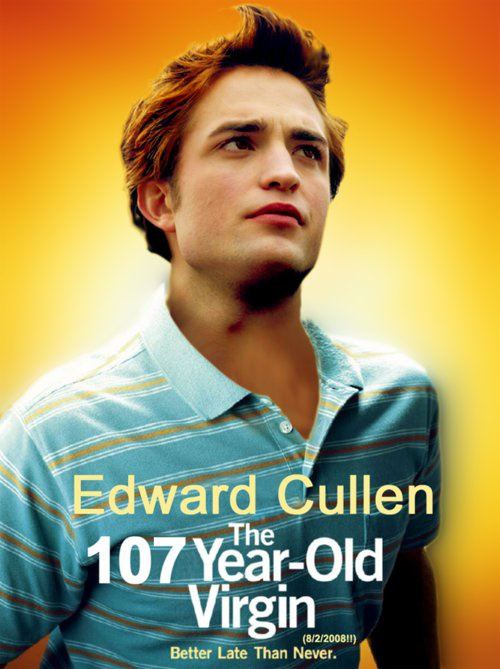 Edward Cullen - The 107 Year-Old Virgin