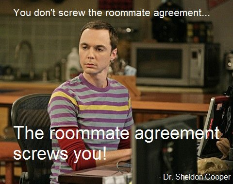 Roommate Quotes  Pictures on Sheldon Cooper     Roommate Agreement